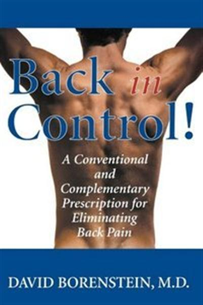 Back in Control: Your Complete Prescription for Preventing, Treating, and Eliminating Back Pain from Your Life