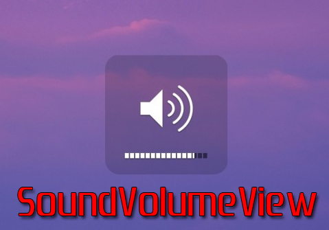 SoundVolumeView 1.40 (x86/x64) Portable