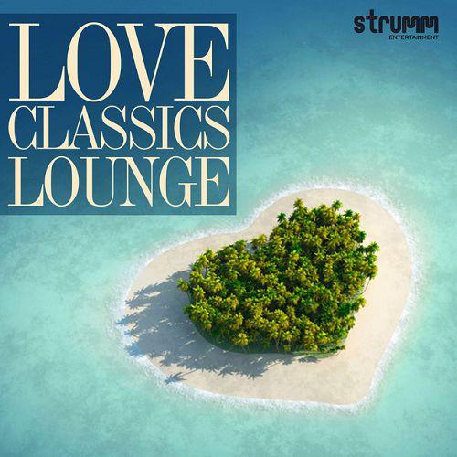 VA - Love Classics Lounge (2016)