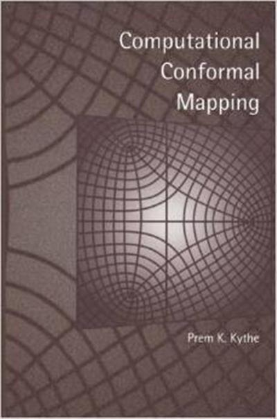 Computational Conformal Mapping by Prem Kythe