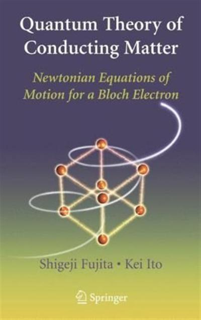 Quantum Theory of Conducting Matter Newtonian Equations of Motion for a Bloch Electron